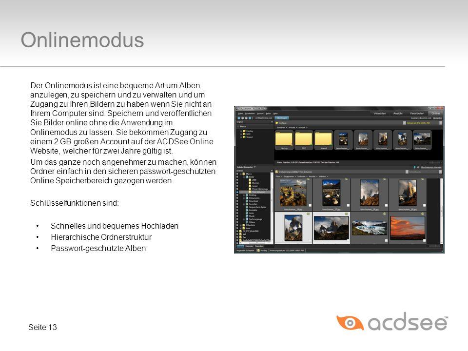 Onlinemodus Der Onlinemodus ist eine bequeme Art um Alben anzulegen, zu speichern und zu verwalten und um Zugang zu Ihren Bildern zu haben wenn Sie nicht an Ihrem Computer sind.