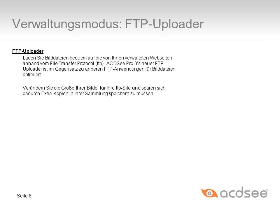 Verwaltungsmodus: FTP-Uploader FTP-Uploader Laden Sie Bilddateien bequem auf die von Ihnen verwalteten Webseiten anhand vom File Transfer Protocol (ftp).