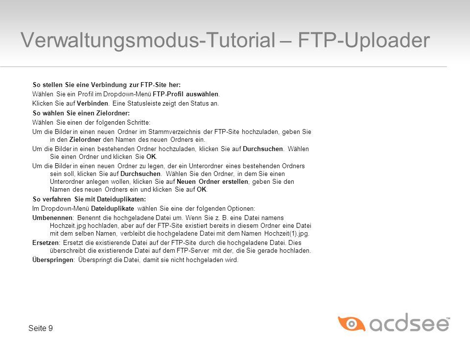 Verwaltungsmodus-Tutorial – FTP-Uploader So stellen Sie eine Verbindung zur FTP-Site her: Wählen Sie ein Profil im Dropdown-Menü FTP-Profil auswählen.
