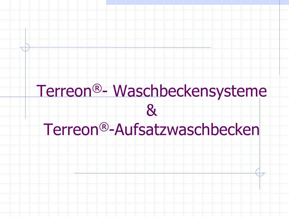Terreon ® - Waschbeckensysteme & Terreon ® -Aufsatzwaschbecken