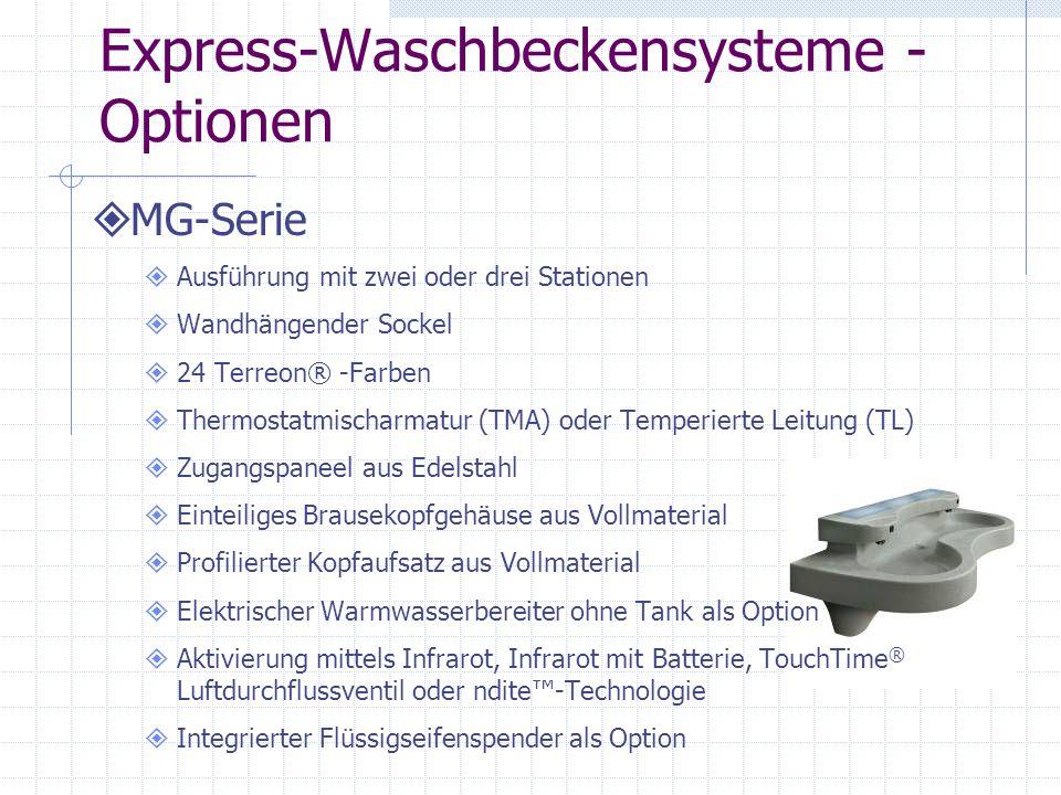 Express-Waschbeckensysteme - Optionen MG-Serie Ausführung mit zwei oder drei Stationen Wandhängender Sockel 24 Terreon® -Farben Thermostatmischarmatur