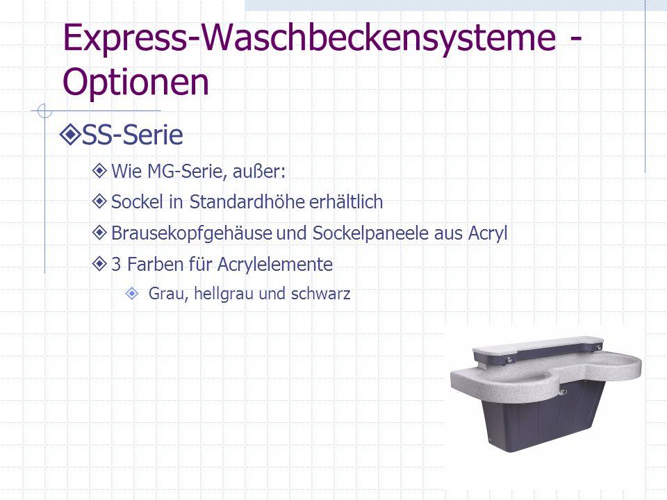 Express-Waschbeckensysteme - Optionen SS-Serie Wie MG-Serie, außer: Sockel in Standardhöhe erhältlich Brausekopfgehäuse und Sockelpaneele aus Acryl 3
