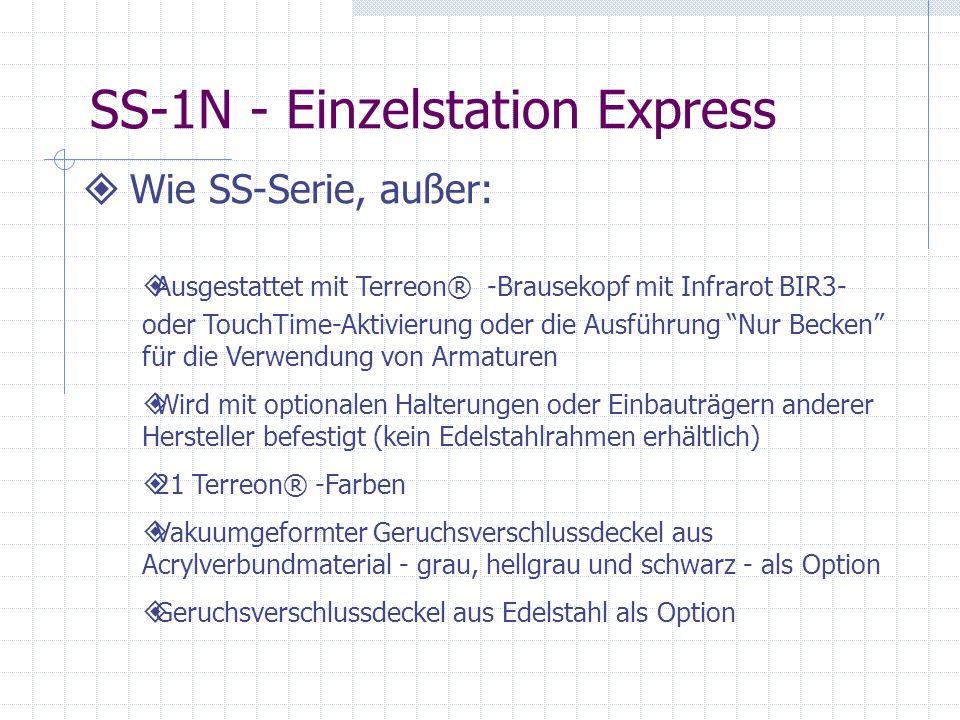 SS-1N - Einzelstation Express Wie SS-Serie, außer: Ausgestattet mit Terreon® -Brausekopf mit Infrarot BIR3- oder TouchTime-Aktivierung oder die Ausfüh