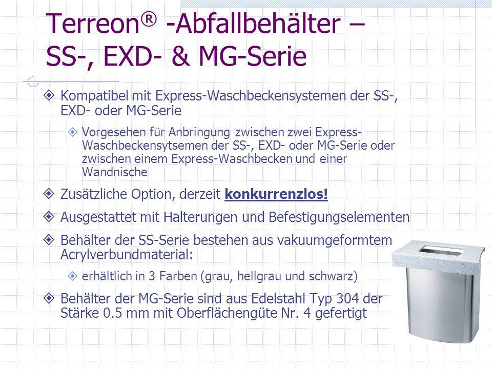 Terreon ® -Abfallbehälter – SS-, EXD- & MG-Serie Kompatibel mit Express-Waschbeckensystemen der SS-, EXD- oder MG-Serie Vorgesehen für Anbringung zwischen zwei Express- Waschbeckensytsemen der SS-, EXD- oder MG-Serie oder zwischen einem Express-Waschbecken und einer Wandnische Zusätzliche Option, derzeit konkurrenzlos.