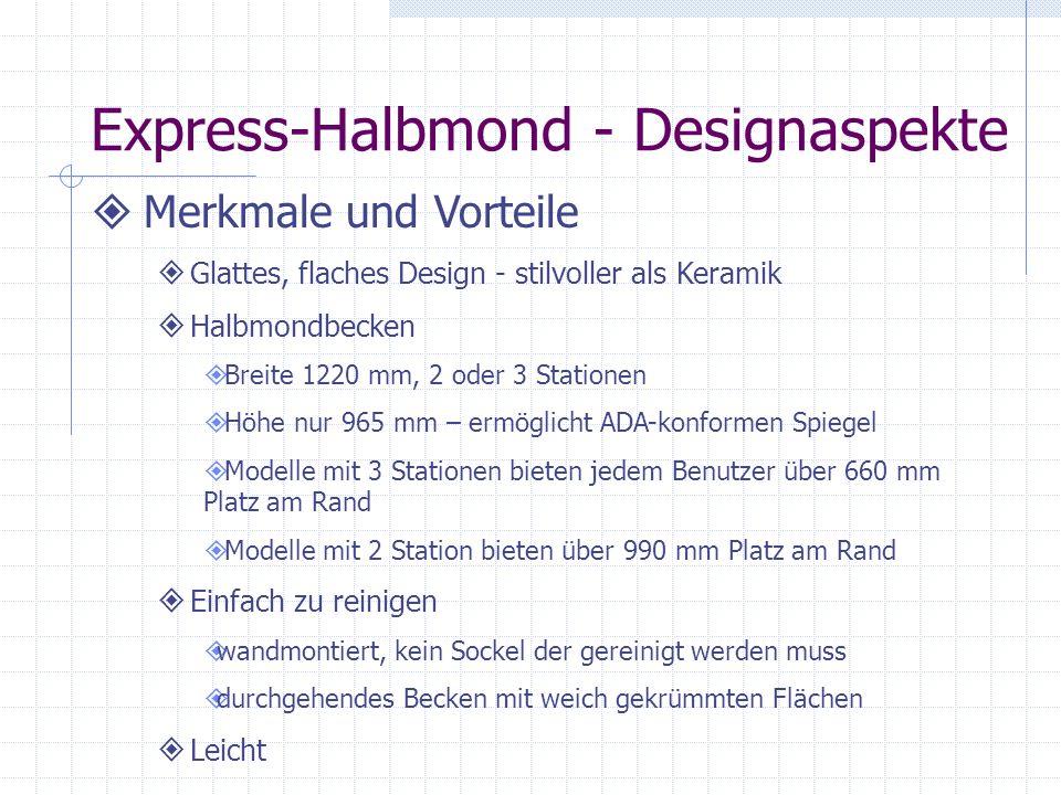 Express-Halbmond - Designaspekte Merkmale und Vorteile Glattes, flaches Design - stilvoller als Keramik Halbmondbecken Breite 1220 mm, 2 oder 3 Statio