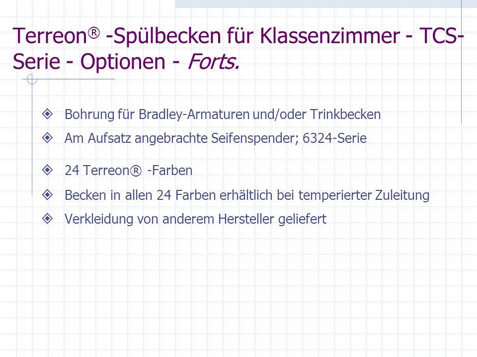Terreon ® -Spülbecken für Klassenzimmer - TCS- Serie - Optionen - Forts. Bohrung für Bradley-Armaturen und/oder Trinkbecken Am Aufsatz angebrachte Sei