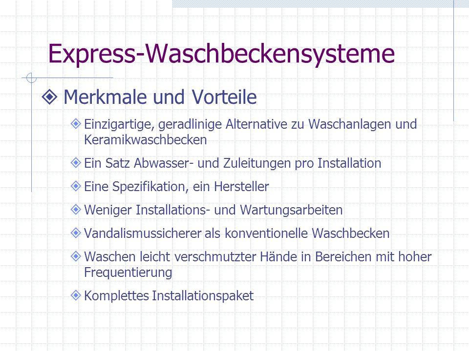 Express-Waschbeckensysteme Merkmale und Vorteile Einzigartige, geradlinige Alternative zu Waschanlagen und Keramikwaschbecken Ein Satz Abwasser- und Z