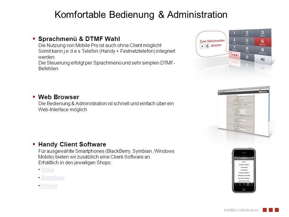 Komfortable Bedienung & Administration Sprachmenü & DTMF Wahl Die Nutzung von Mobile Pro ist auch ohne Client möglich.