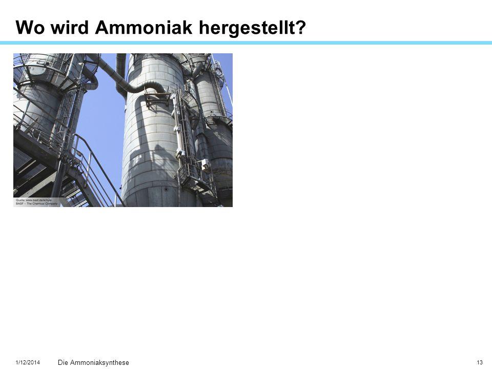 1/12/2014 Die Ammoniaksynthese 13 Wo wird Ammoniak hergestellt?