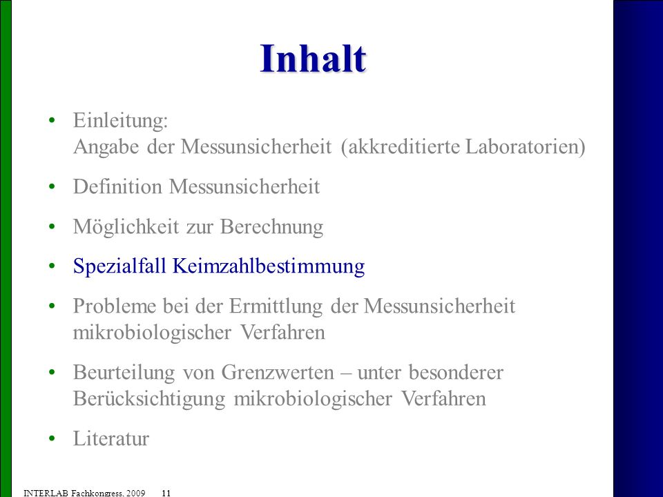 11 INTERLAB Fachkongress, 2009 11 Inhalt Einleitung: Angabe der Messunsicherheit (akkreditierte Laboratorien) Definition Messunsicherheit Möglichkeit
