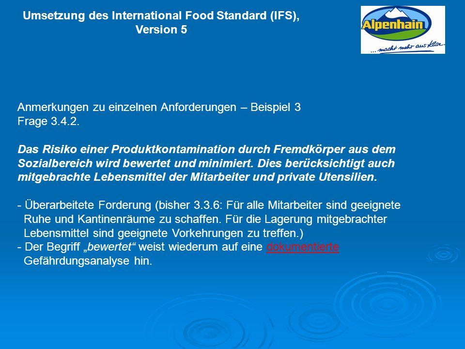 Umsetzung des International Food Standard (IFS), Version 5 Anmerkungen zu einzelnen Anforderungen – Beispiel 3 Frage 3.4.2. Das Risiko einer Produktko