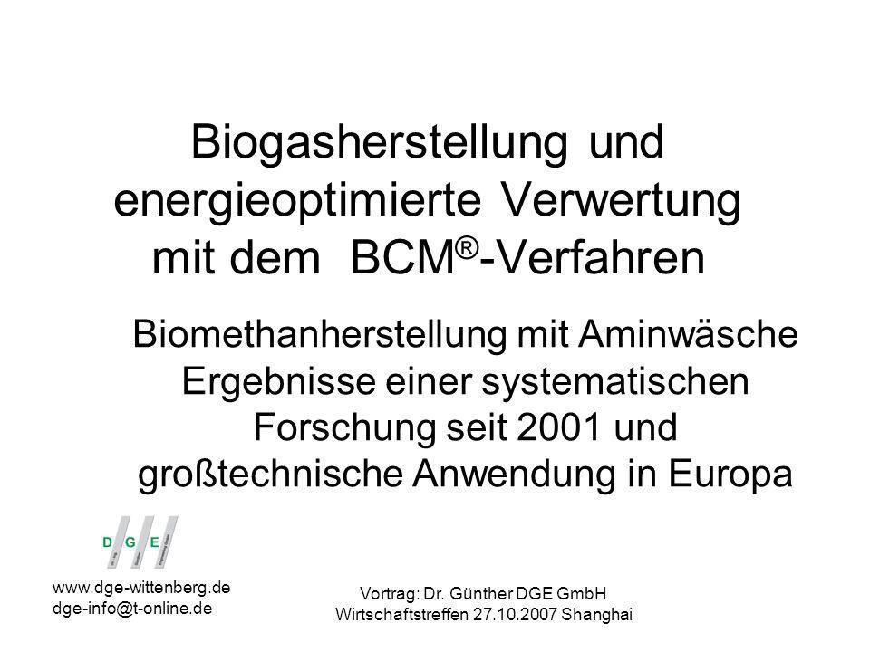 www.dge-wittenberg.de dge-info@t-online.de Vortrag: Dr. Günther DGE GmbH Wirtschaftstreffen 27.10.2007 Shanghai Biogasherstellung und energieoptimiert