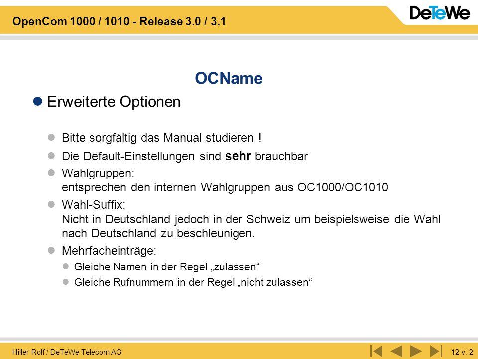Hiller Rolf / DeTeWe Telecom AG12 v. 2 OpenCom 1000 / 1010 - Release 3.0 / 3.1 OCName Erweiterte Optionen Bitte sorgfältig das Manual studieren ! Die