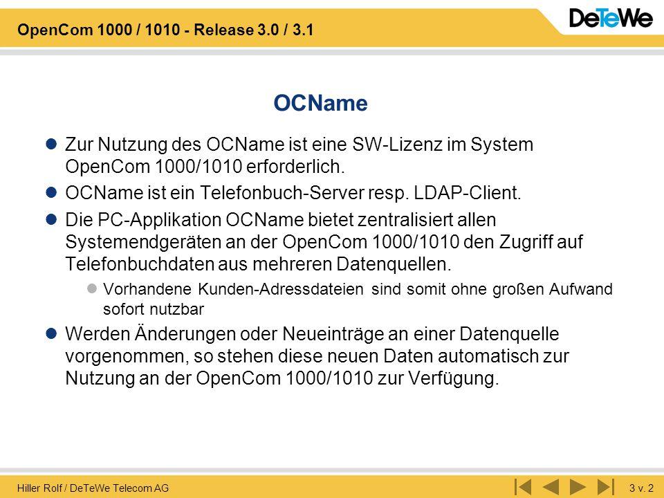 Hiller Rolf / DeTeWe Telecom AG3 v. 2 OpenCom 1000 / 1010 - Release 3.0 / 3.1 OCName Zur Nutzung des OCName ist eine SW-Lizenz im System OpenCom 1000/