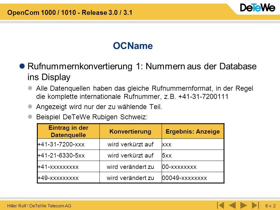 Hiller Rolf / DeTeWe Telecom AG6 v. 2 OpenCom 1000 / 1010 - Release 3.0 / 3.1 OCName Rufnummernkonvertierung 1: Nummern aus der Database ins Display A