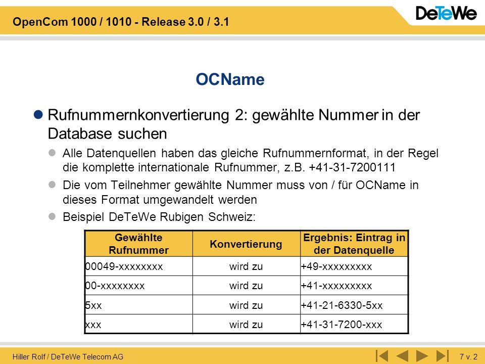 Hiller Rolf / DeTeWe Telecom AG7 v. 2 OpenCom 1000 / 1010 - Release 3.0 / 3.1 OCName Rufnummernkonvertierung 2: gewählte Nummer in der Database suchen