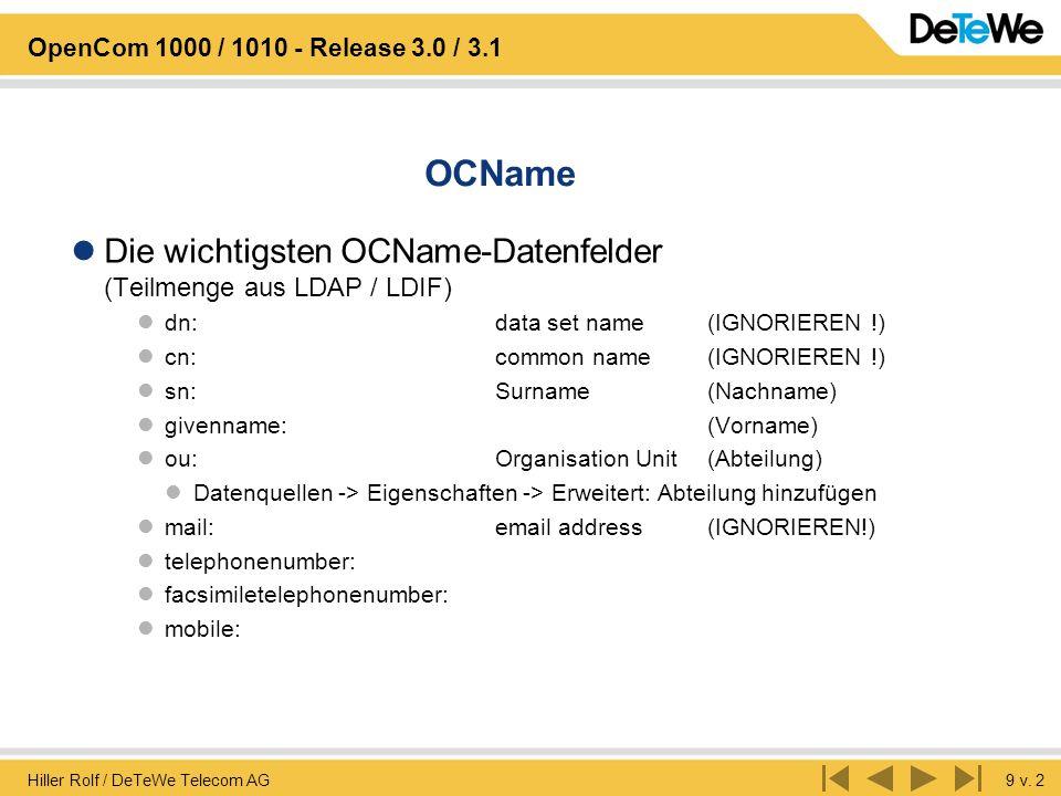 Hiller Rolf / DeTeWe Telecom AG9 v. 2 OpenCom 1000 / 1010 - Release 3.0 / 3.1 OCName Die wichtigsten OCName-Datenfelder (Teilmenge aus LDAP / LDIF) dn