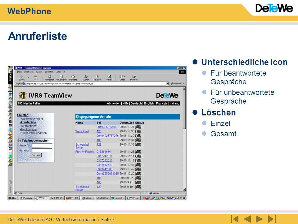 WebPhone DeTeWe Telecom AG / Vertriebsinformation / Seite 8 Telefonbuch Geschäfts- und private Profile sind darstellbar z.