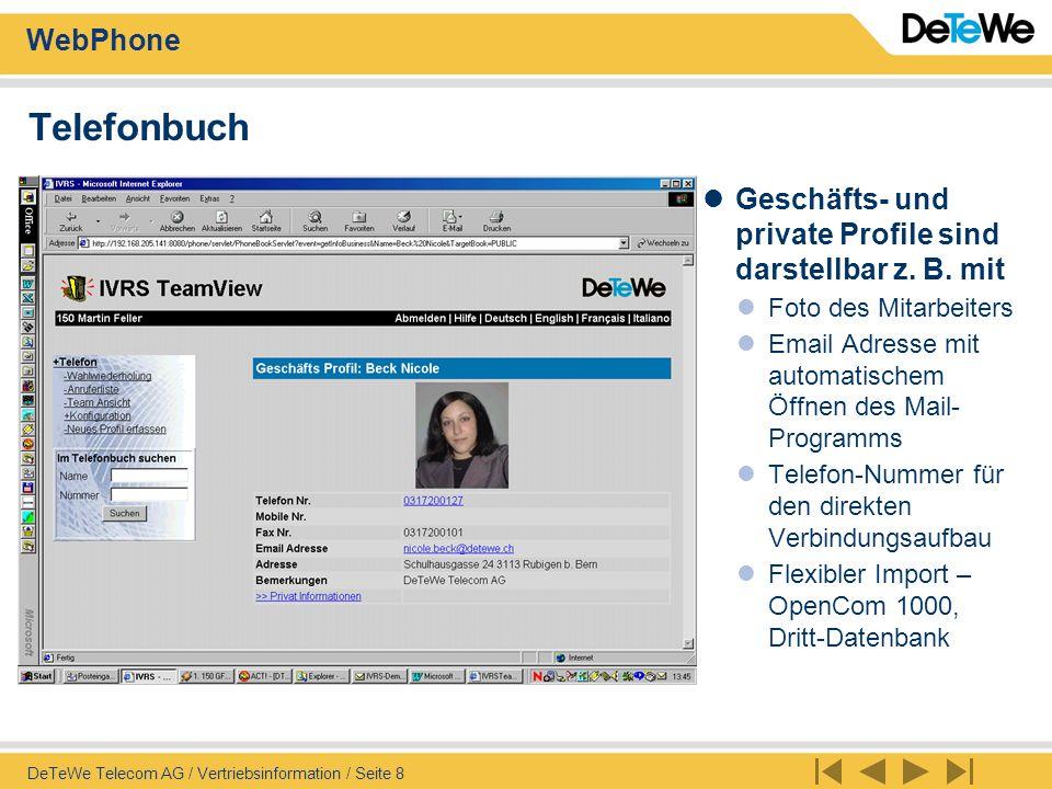 WebPhone DeTeWe Telecom AG / Vertriebsinformation / Seite 9 Telefonbuch-Pflege Pflege des OpenCom 1000 Telefonbuches Privates/Öffentlich es Telefonbuch