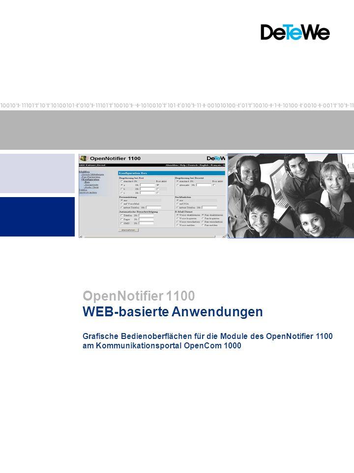 Grafische Bedienoberflächen für die Module des OpenNotifier 1100 am Kommunikationsportal OpenCom 1000 WEB-basierte Anwendungen OpenNotifier 1100