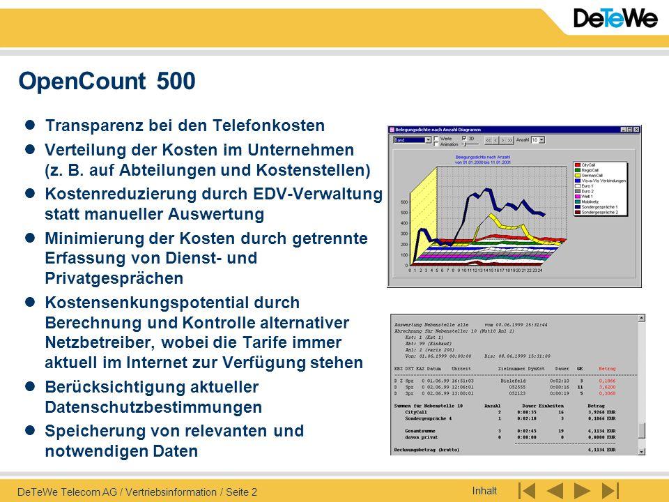 Inhalt DeTeWe Telecom AG / Vertriebsinformation / Seite 2 OpenCount 500 Transparenz bei den Telefonkosten Verteilung der Kosten im Unternehmen (z. B.