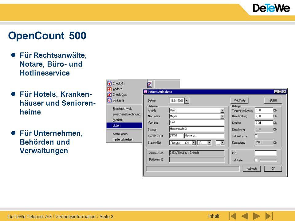 Inhalt DeTeWe Telecom AG / Vertriebsinformation / Seite 4 OpenCount 500 OpenCount 500 für OpenCom 1000 - OpenCount 530 OpenCom 100 - OpenCount 510 varix 14 / varix 200 Meridian (Option 11, Option 51, 61, 81) Ausgabemöglichkeiten Drucker Bildschirm Datei (Excel-CSV-Format oder ASCII) Versand als eMail