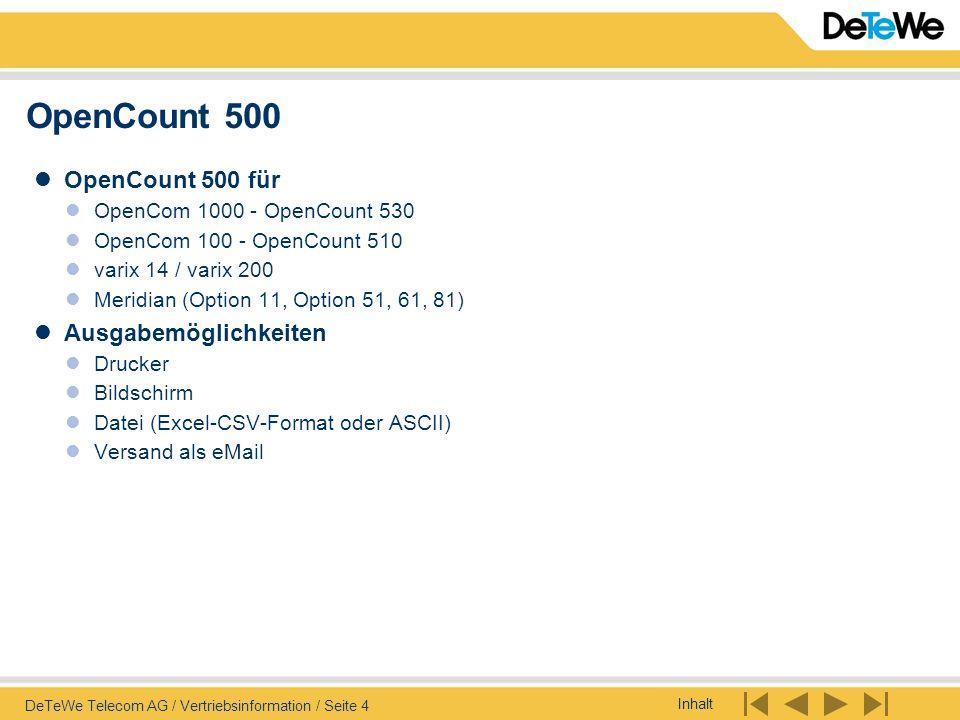 Inhalt DeTeWe Telecom AG / Vertriebsinformation / Seite 4 OpenCount 500 OpenCount 500 für OpenCom 1000 - OpenCount 530 OpenCom 100 - OpenCount 510 var