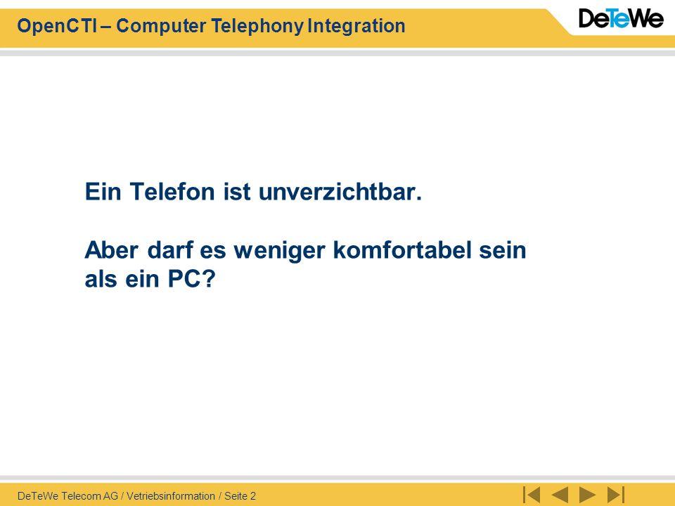 DeTeWe Telecom AG / Vetriebsinformation / Seite 2 Ein Telefon ist unverzichtbar. Aber darf es weniger komfortabel sein als ein PC?