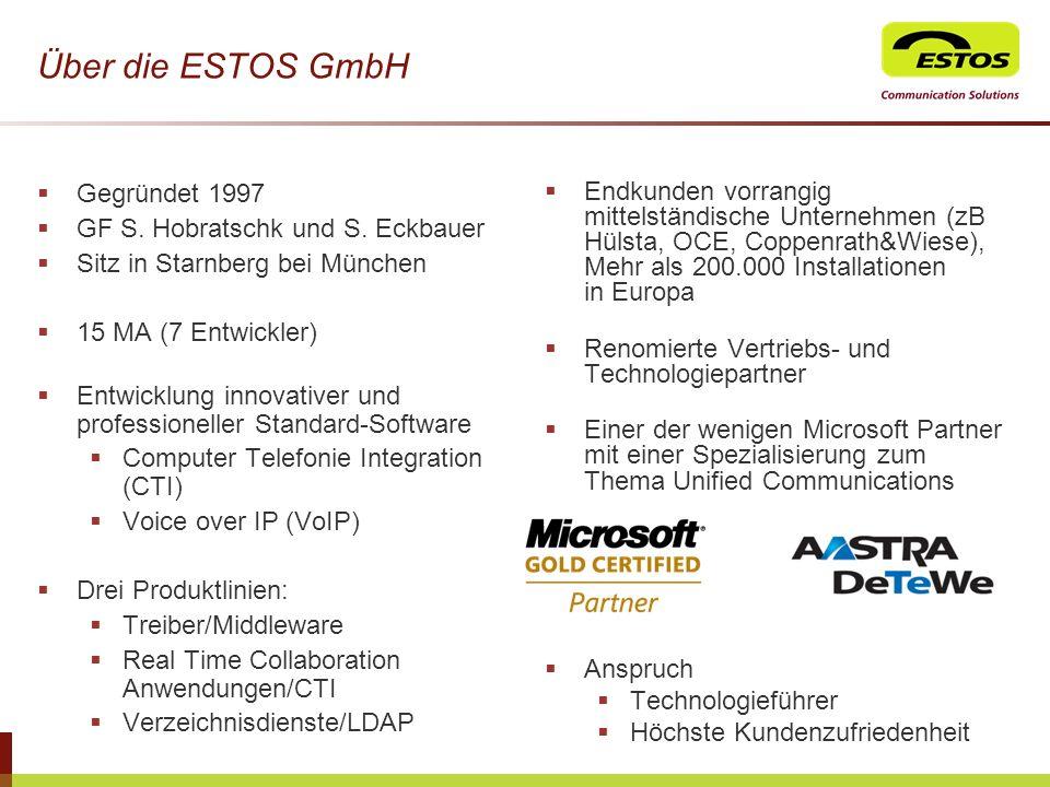 Über die ESTOS GmbH Gegründet 1997 GF S. Hobratschk und S. Eckbauer Sitz in Starnberg bei München 15 MA (7 Entwickler) Entwicklung innovativer und pro