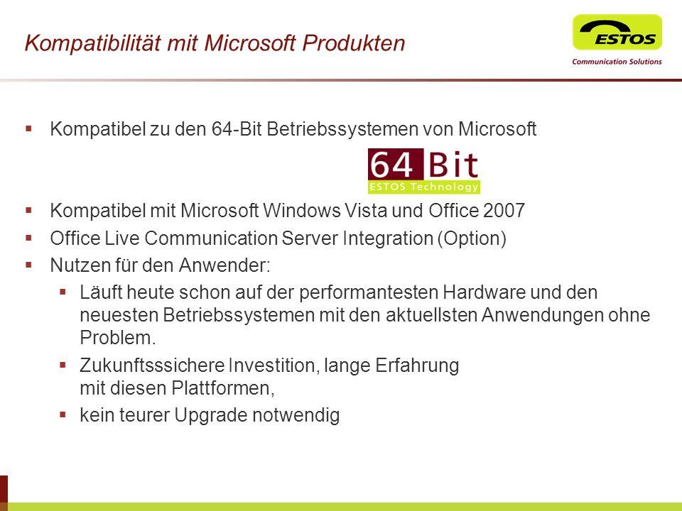 Kompatibilität mit Microsoft Produkten Kompatibel zu den 64-Bit Betriebssystemen von Microsoft Kompatibel mit Microsoft Windows Vista und Office 2007