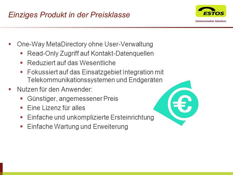 Einziges Produkt in der Preisklasse One-Way MetaDirectory ohne User-Verwaltung Read-Only Zugriff auf Kontakt-Datenquellen Reduziert auf das Wesentlich