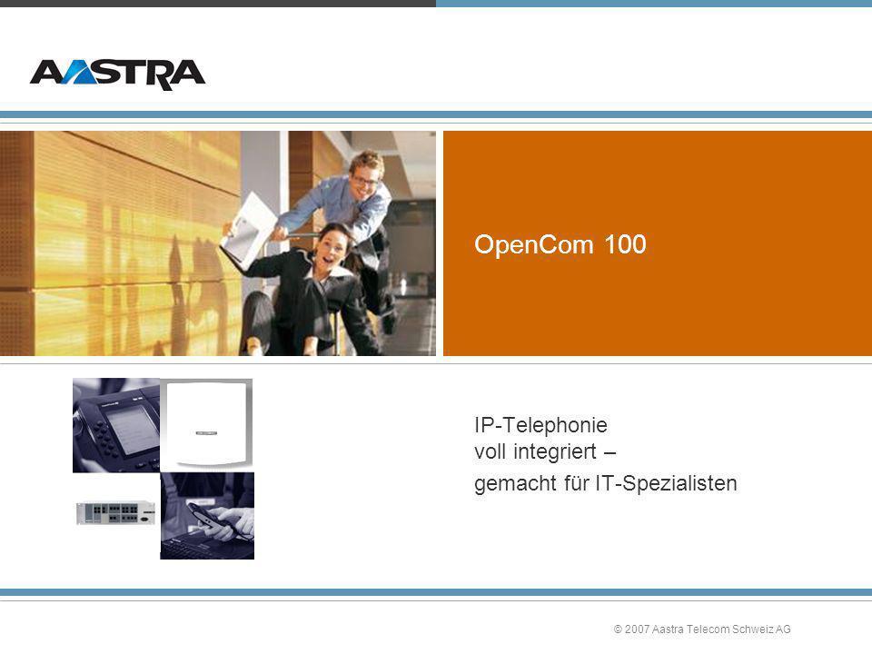 © 2007 Aastra Telecom Schweiz AG OpenVoice 200 »Voll integrierte SW-Lösung mit 4 Kanälen –4 unterschiedliche Größen addierbar bis 64 (OC510: 200) Boxen »Ansage vor Abfrage/Melden »Akustische Benutzerführung »Softkey für Sprachboxabfrage programmierbar »PIN-Schutz für Boxen möglich »Komfortable Bedienung mit OpenCTI 50 »7 Begrüßungs- und 4 Verabschiedungstexte je Box individuell / automatisch zeitgesteuert auswählbar »Benachrichtigungsruf bei vorhandenen Nachrichten an interne oder externe Rufnummer sofort oder täglich zu vorgegebener Zeit »Gruppenboxen mit bis zu je 20 Teilnehmern