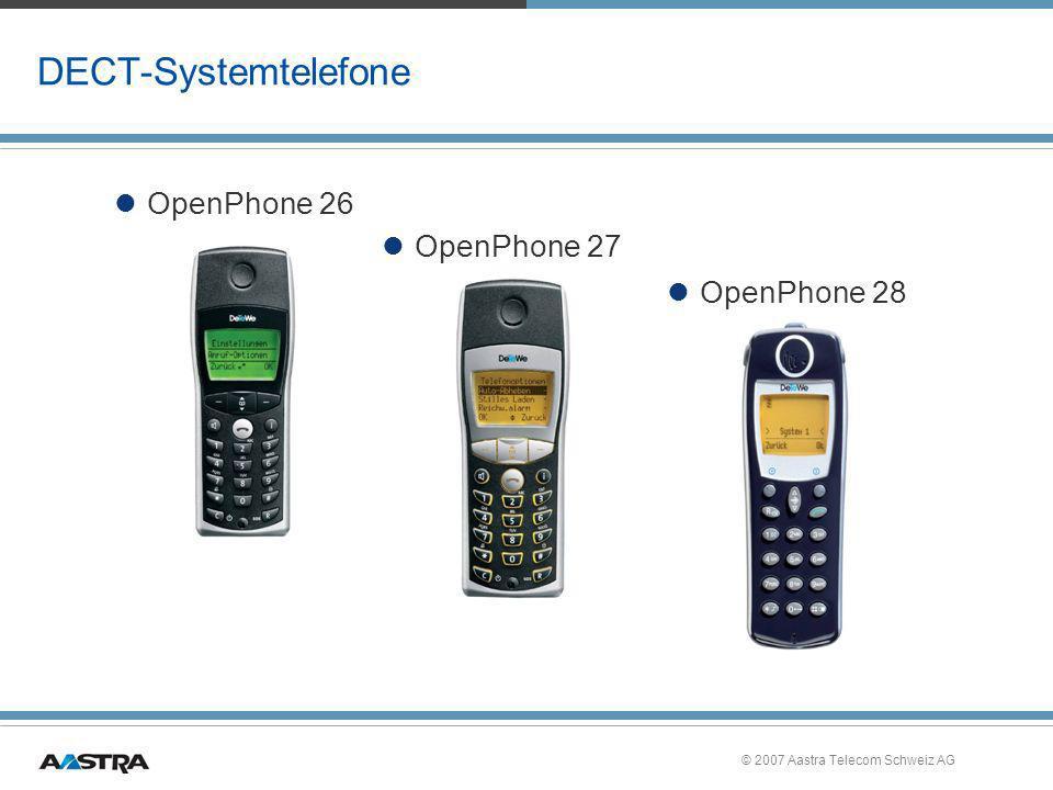 © 2007 Aastra Telecom Schweiz AG DECT-Systemtelefone OpenPhone 27 OpenPhone 26 OpenPhone 28