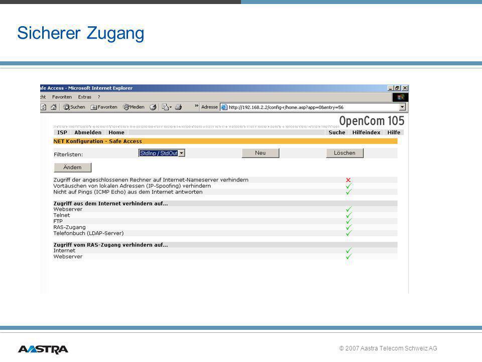 © 2007 Aastra Telecom Schweiz AG Sicherer Zugang