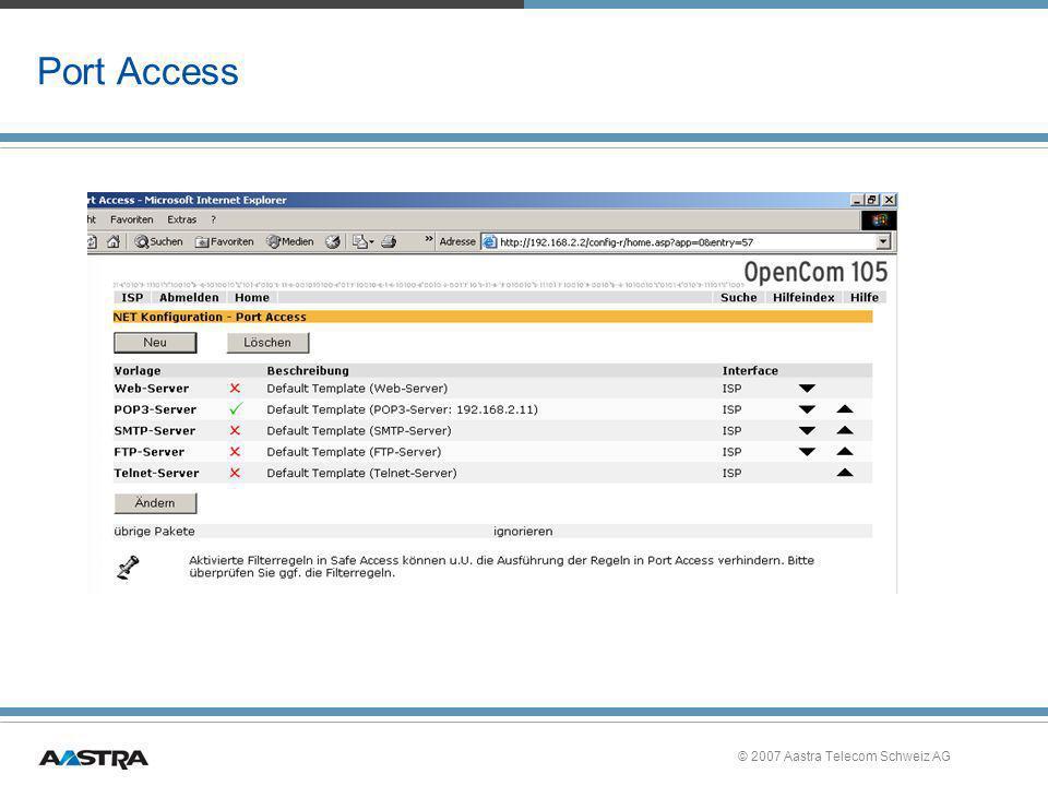 © 2007 Aastra Telecom Schweiz AG Port Access