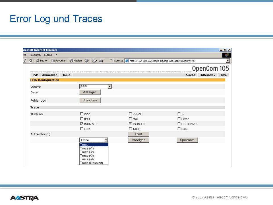 © 2007 Aastra Telecom Schweiz AG Error Log und Traces