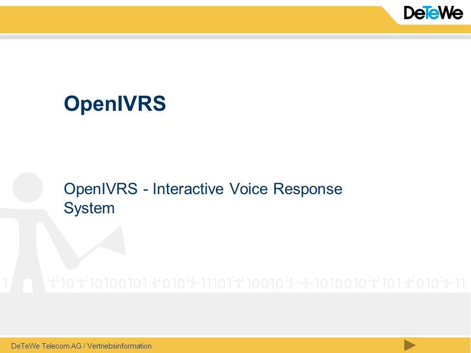 Inhalt OpenIVRS DeTeWe Telecom AG / Vertriebsinformation / Seite 32 OpenIVRS – Neuerungen 2003 IVRS-XP die neue Plattform mit ISDN und Spracherkennung.
