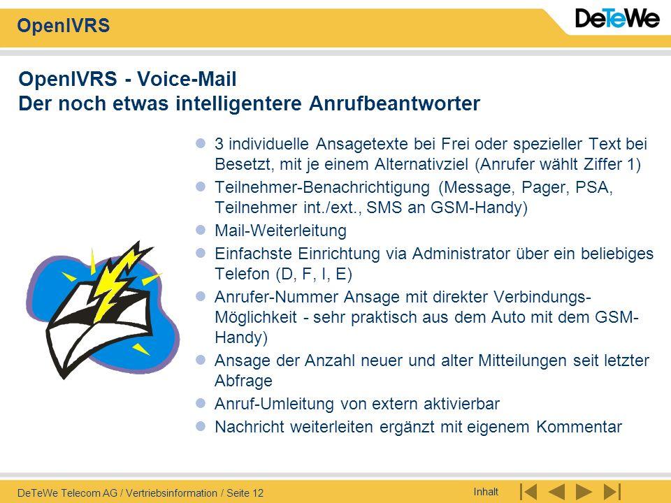 Inhalt OpenIVRS DeTeWe Telecom AG / Vertriebsinformation / Seite 12 OpenIVRS - Voice-Mail Der noch etwas intelligentere Anrufbeantworter 3 individuell