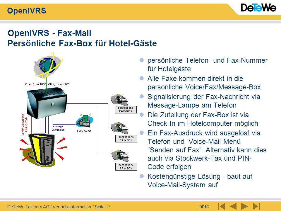 Inhalt OpenIVRS DeTeWe Telecom AG / Vertriebsinformation / Seite 17 OpenIVRS - Fax-Mail Persönliche Fax-Box für Hotel-Gäste persönliche Telefon- und F