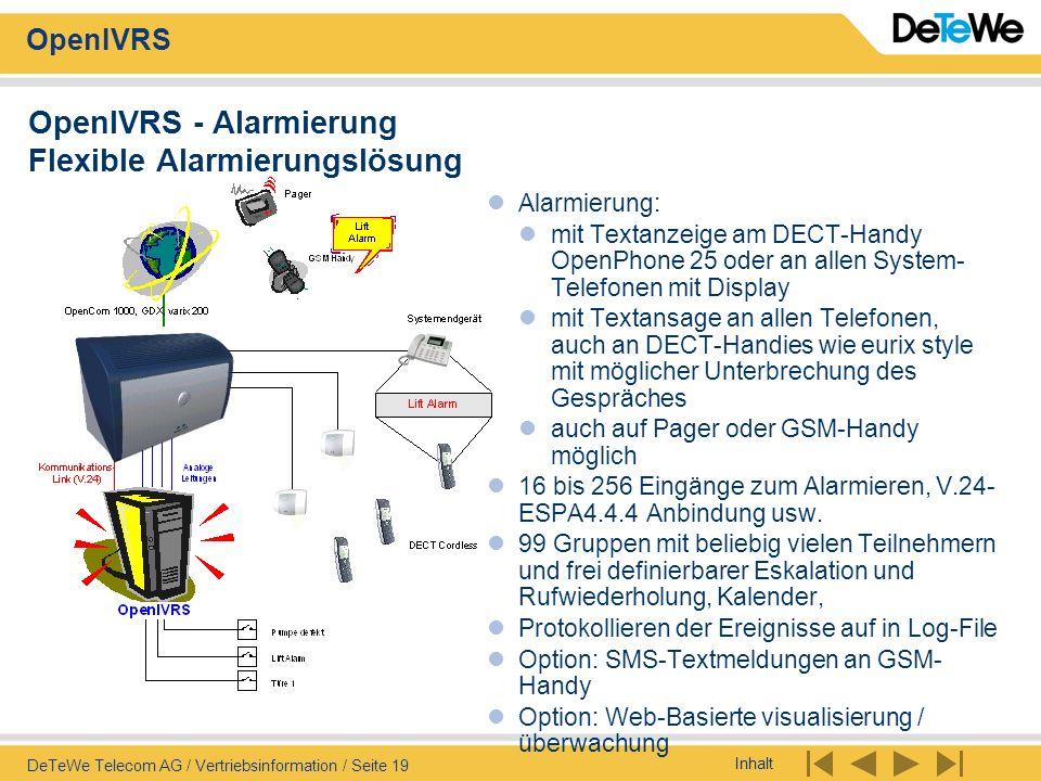 Inhalt OpenIVRS DeTeWe Telecom AG / Vertriebsinformation / Seite 19 OpenIVRS - Alarmierung Flexible Alarmierungslösung Alarmierung: mit Textanzeige am