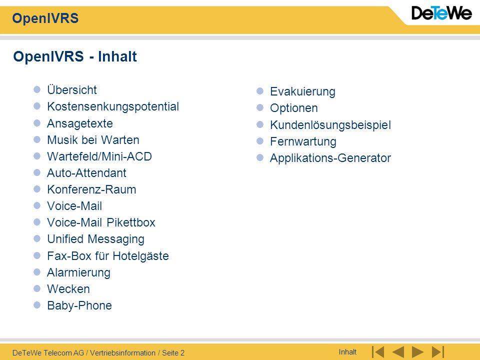 Inhalt OpenIVRS DeTeWe Telecom AG / Vertriebsinformation / Seite 2 Evakuierung Optionen Kundenlösungsbeispiel Fernwartung Applikations-Generator OpenI