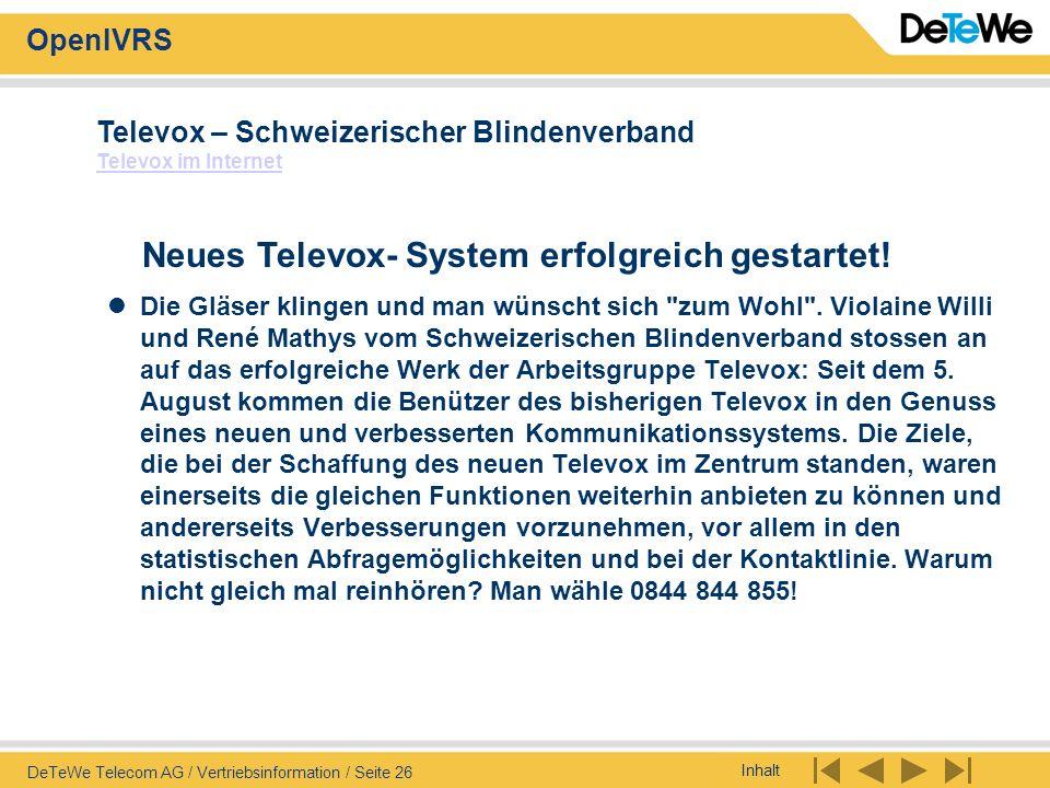 Inhalt OpenIVRS DeTeWe Telecom AG / Vertriebsinformation / Seite 26 Die Gläser klingen und man wünscht sich