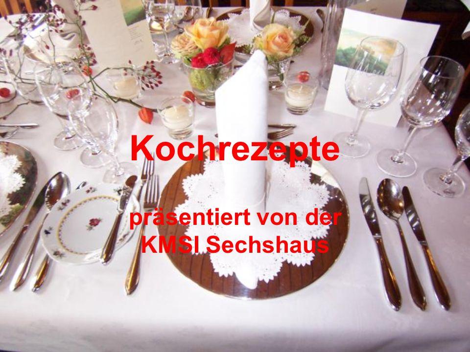 Kochrezepte präsentiert von der KMSI Sechshaus