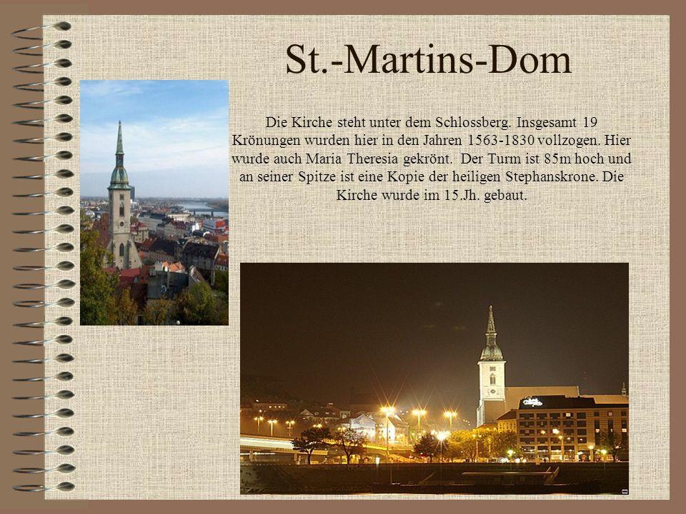 St.-Martins-Dom Die Kirche steht unter dem Schlossberg. Insgesamt 19 Krönungen wurden hier in den Jahren 1563-1830 vollzogen. Hier wurde auch Maria Th