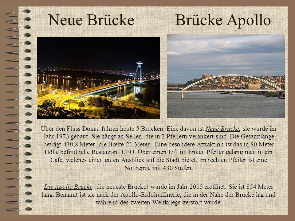 Neue Brücke Brücke Apollo Über den Fluss Donau führen heute 5 Brücken. Eine davon ist Neue Brücke, sie wurde im Jahr 1973 gebaut. Sie hängt an Seilen,