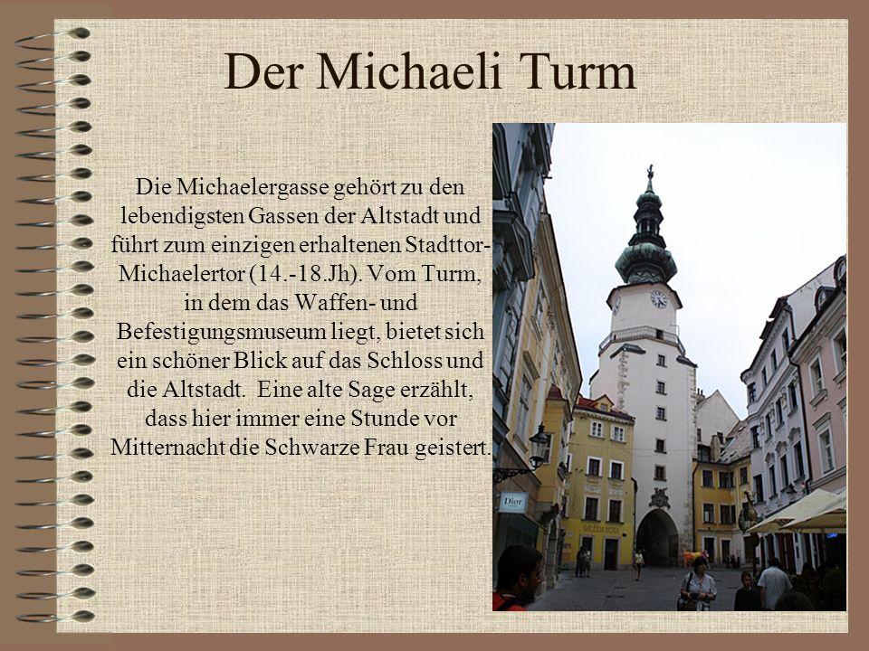 Der Michaeli Turm Die Michaelergasse gehört zu den lebendigsten Gassen der Altstadt und führt zum einzigen erhaltenen Stadttor- Michaelertor (14.-18.J