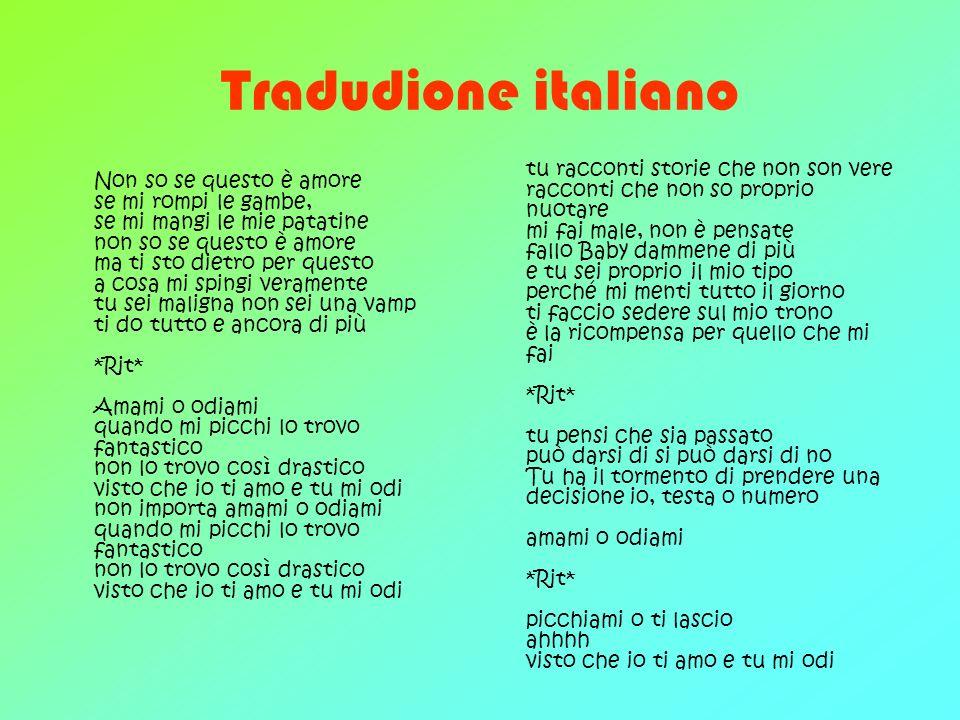 Tradudione italiano Non so se questo è amore se mi rompi le gambe, se mi mangi le mie patatine non so se questo è amore ma ti sto dietro per questo a