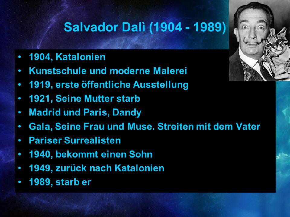 Salvador Dalì (1904 - 1989) 1904, Katalonien Kunstschule und moderne Malerei 1919, erste öffentliche Ausstellung 1921, Seine Mutter starb Madrid und P