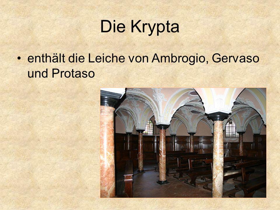 Die Krypta enthält die Leiche von Ambrogio, Gervaso und Protaso