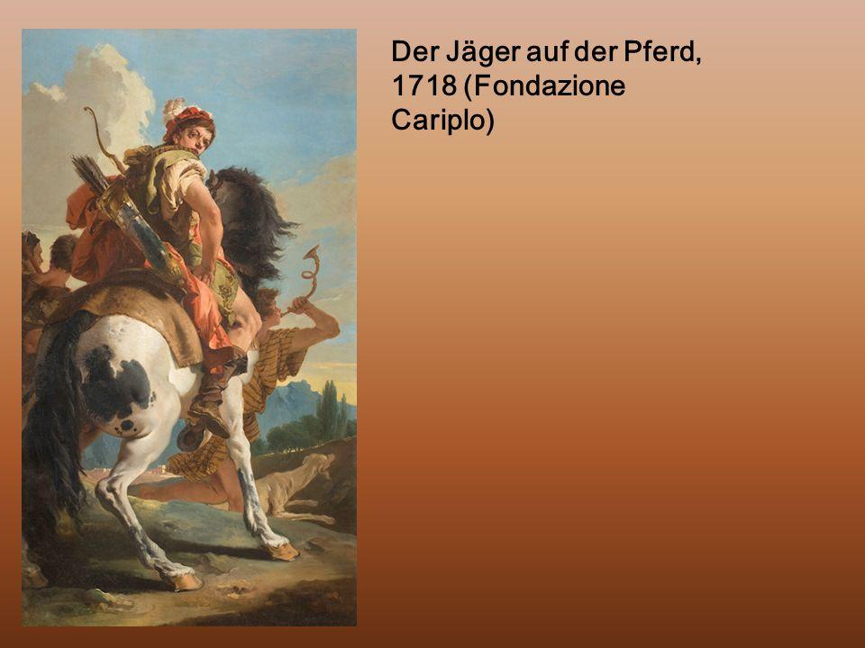 Der Jäger auf der Pferd, 1718 (Fondazione Cariplo)